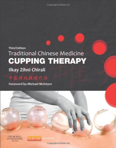 Traditional Chinese Medicine Cupping Therapy, 3e (Churchill Livingstone)