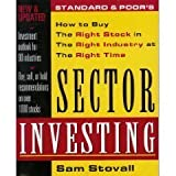 Standard & Poor's Sector Investing: How to Buy The Right Stock in The Right Industry at The Right Time by Sam Stovall (1996-05-01)