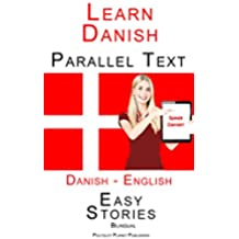 Learn Danish - Parallel Text - Easy Stories (Danish - English) Bilingual (English Edition)