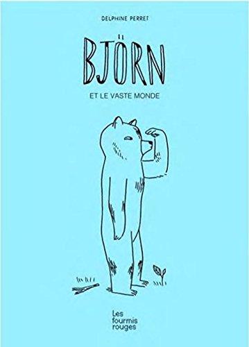 Björn et le vaste monde / Delphine Perret |