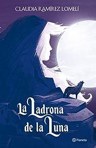 La Ladrona de la Luna par Claudia Ramirez