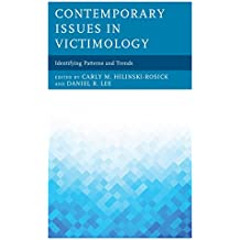 Contemporary Issues in Victimology: Identifying Patterns and Trends