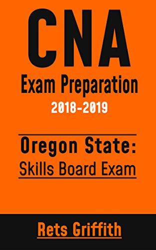Cna Exam Preparation Study Guide: Oregon Cna Skills State Boards Exam Preparation With All The 22 Skills:: Cna Exam Preparation Study Guide: Oregon Cna ... Boards Exam Preparation por Rets Griffith