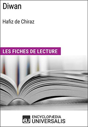 Diwan de Hafiz de Chiraz: Les Fiches de lecture d'Universalis par Encyclopaedia Universalis
