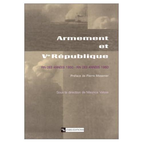 Armement et Ve République : Fin des années 1950, fin des années 1960