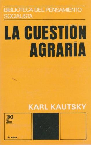 La cuestión agraria: Análisis de las tendencias de la agricultura moderna y de la política agraria de la socialdemocracia (Biblioteca del pensamiento socialista) por Karl Kautsky