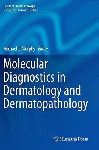 Molecular Diagnostics in Dermatology and Dermatopathology (Current Clinical Pathology) (2011-06-01)