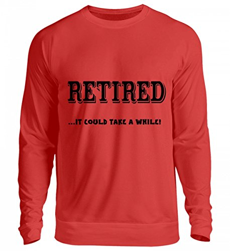 Hochwertiges Unisex Sweashirt - RETIRED... It Could Take A While! Feuerrot
