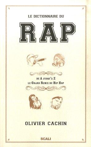 Le dictionnaire du Rap par Olivier Cachin