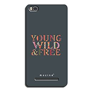 Mozine Young Wild Free printed mobile back cover for Xiaomi mi4c
