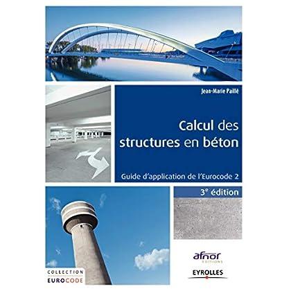 Calcul des structures en béton: Guide d'application de l'Eurocode 2.