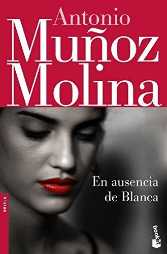 En ausencia de Blanca (Biblioteca Antonio Muñoz Molina)