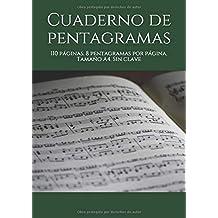 Cuaderno de pentagramas: 110 páginas. 8 pentagramas por página. Tamaño A4. Sin clave