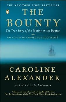 The Bounty: The True Story of the Mutiny on the Bounty par [Alexander, Caroline]