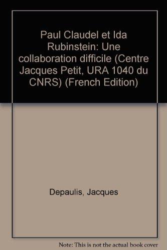 Paul Claudel et Ida Rubinstein: Une collaboration difficile