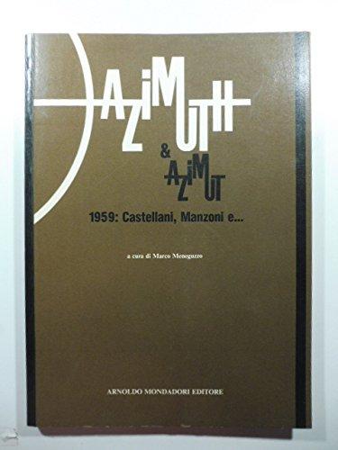Azimuth & Azimut.1959. Castellani, Manzoni e... a cura di Marco Meneguzzo