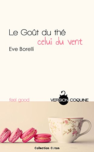 Le goût du thé, celui du vent - Version coquine: 1 (NIS.CRUSH STORY) (French Edition)