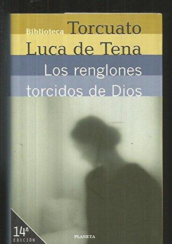 Los renglones torcidos de Dios (Biblio.Torcuato Luca De Tena)
