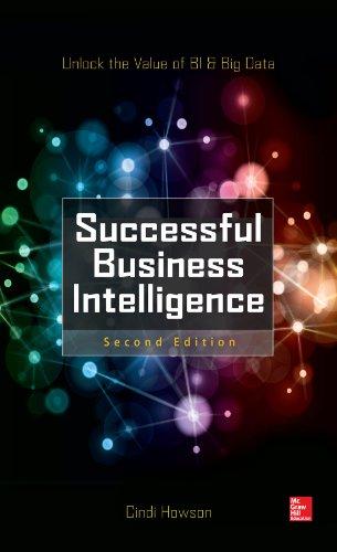 Successful Business Intelligence, Second Edition: Unlock the Value of BI & Big Data (English Edition) por Cindi Howson