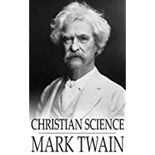 Christian science (1907) by Mark Twain (Original Version) (English Edition)