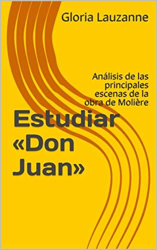 Estudiar «don Juan»: Análisis De Las Principales Escenas De La Obra De Molière por Gloria Lauzanne epub