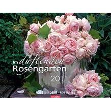 Im duftenden Rosengarten 2011 / Rosen Gardens 2011 / Roseraies 2011