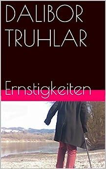 Ernstigkeiten (E-Book 8) von [Truhlar, Dalibor]