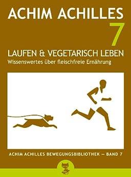 Laufen und vegetarisch leben - Wissenswertes über
