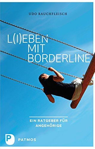 L(i)eben mit Borderline: Ein Ratgeber für Angehörige