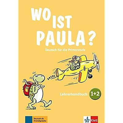 Wo ist Paula? Deutsch für die Primarstufe : Lehrerhandbuch (1DVD + 2 CD audio)
