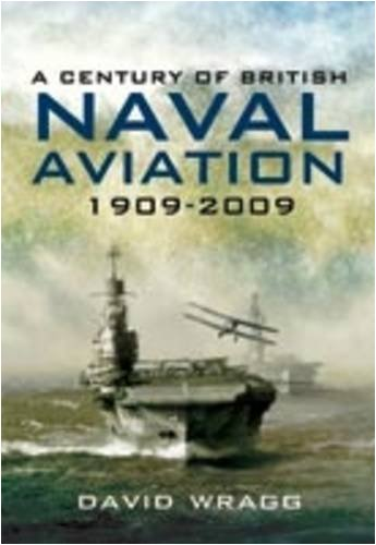 A Century of British Naval Aviation 1909-2009