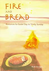 Fire and Bread: Resources for Eastertide