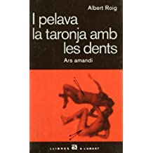 I pelava la taronja amb les dents.: Ars amandi (Llibres a l'abast)