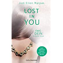 Lost in You. Ewig dein: Die Lost-Saga 4 - Erotischer Roman (German Edition)