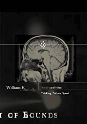 Neuropolitics: Thinking, Culture, Speed (Theory out of bounds) by William E. Connolly (2002-07-24)