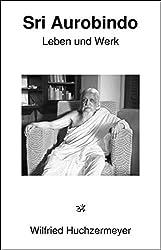 Sri Aurobindo: Leben und Werk