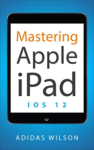 Mastering Apple iPad : IOS 12 (English Edition) eBook: Adidas ...
