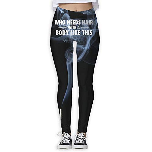 QIAOJIE with A Body Like This Who Needs Hair Women's Full-Length Yoga Workout Leggings Thin Capris -
