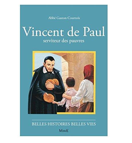 Vincent de Paul, serviteur des pauvres par Gaston Courtois