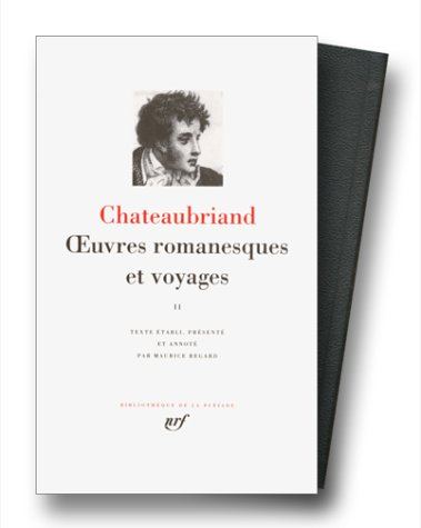 Chateaubriand : Oeuvres romanesques et voyages, tome 2