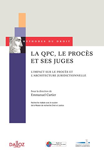 La QPC, le procès et ses juges. L'impact sur le procès et l'architecture juridictionnelle