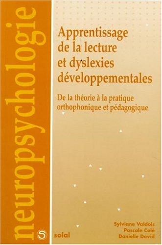 Apprentissage de la lecture et dyslexies développementales : De la théorie à la pratique orthophonique et pédagogique