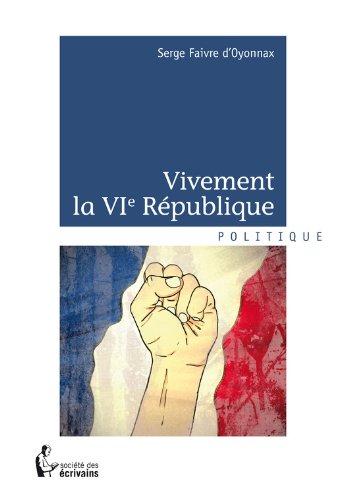 Lire un Vivement la VIe République epub, pdf