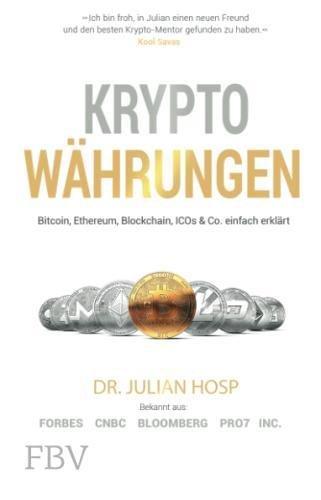 Kryptowährungen: Bitcoin, Ethereum, Blockchain, ICOs & Co. einfach erklärt