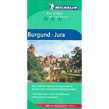BURGUND - JURA ( DEUTSCH ) 2311 - GRUNE REISEFUHRER MICHELIN (GUIDES VERTS/GROEN MICHELIN)