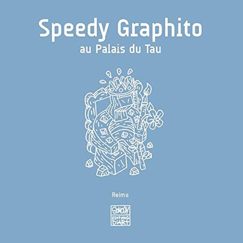 Speedy Graphito : Au palais du Tau