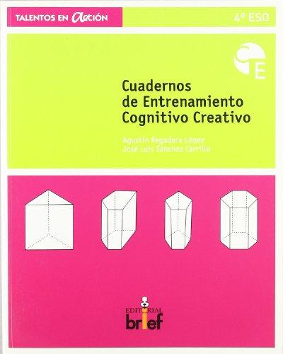 Cuadeno de entrenamiento cognitivo-creativo (4.º ESO) (Talentos en Acción)
