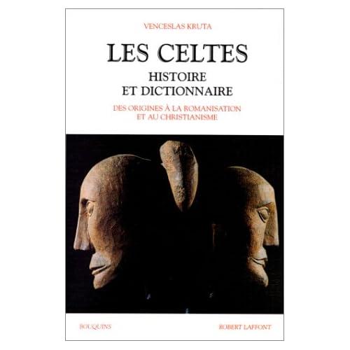 Les Celtes : Histoire et dictionnaire