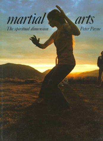 Martial Arts: The Spiritual Dimension di Peter Payne