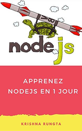 Apprenez NodeJS en 1 Jour: Complete Node JS Guide avec des exemples par Krishna Rungta